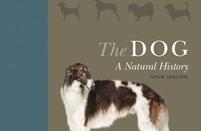 The Dog: A Natural History Hardcover – April 3, 2018 by Ádám Miklósi (Author)